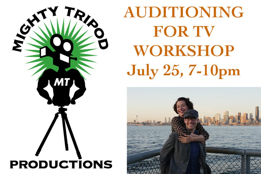 acting for the camera, seattle, actor training, auditioning