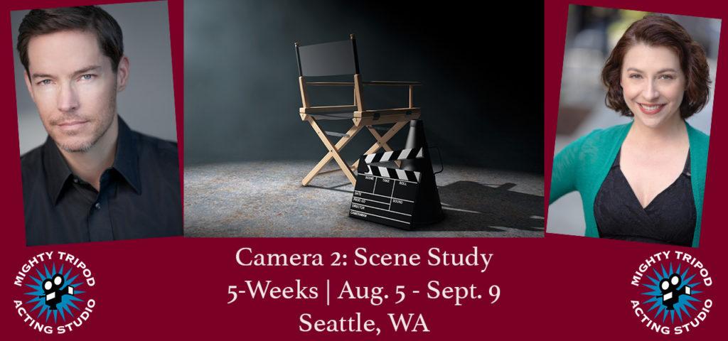 Camera 2, Scene Study, Seattle, acting, classes, camera, on-camera, training, advanced