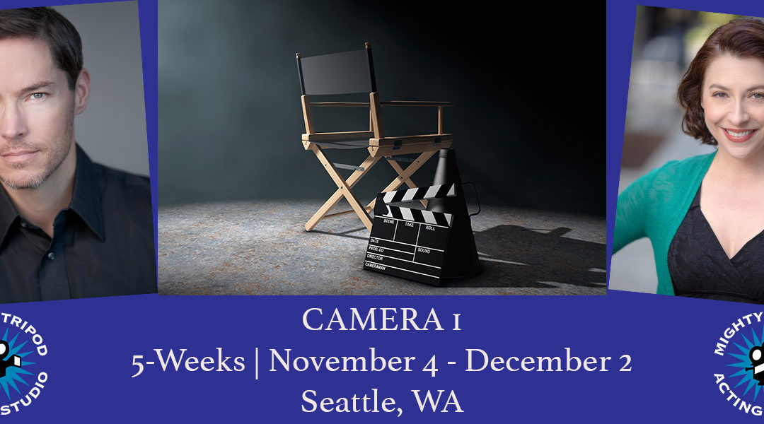Camera 1 (Mondays) Acting Foundations & Auditioning